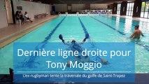 Dernière ligne droite pour l'ex-rugbyman Tony Moggio avant sa traversée du golfe de Saint-Tropez
