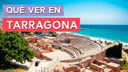 Qué ver en Tarragona  | 10 Lugares imprescindibles