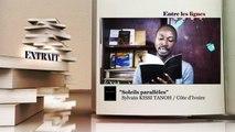ENTRE LES LIGNES - Côte d'Ivoire: Sylvain KISSI TANOH, Ecrivain poète