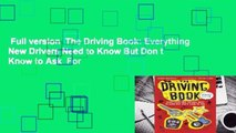 Full version  The Driving Book: Everything New Drivers Need to Know But Don t Know to Ask  For