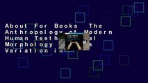 About For Books  The Anthropology of Modern Human Teeth: Dental Morphology and Its Variation in