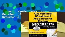 Full version  Certified Medical Assistant Exam Secrets, Study Guide: CMA Test Review for the