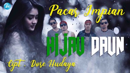 Hijau Daun - Pacar Impian (Official Video Music)