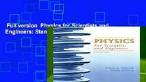 Full version  Physics for Scientists and Engineers: Standard Version Complete