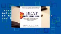 Full version  Beat Autoimmune: The 6 Keys to Reverse Your Condition and Reclaim Your Health
