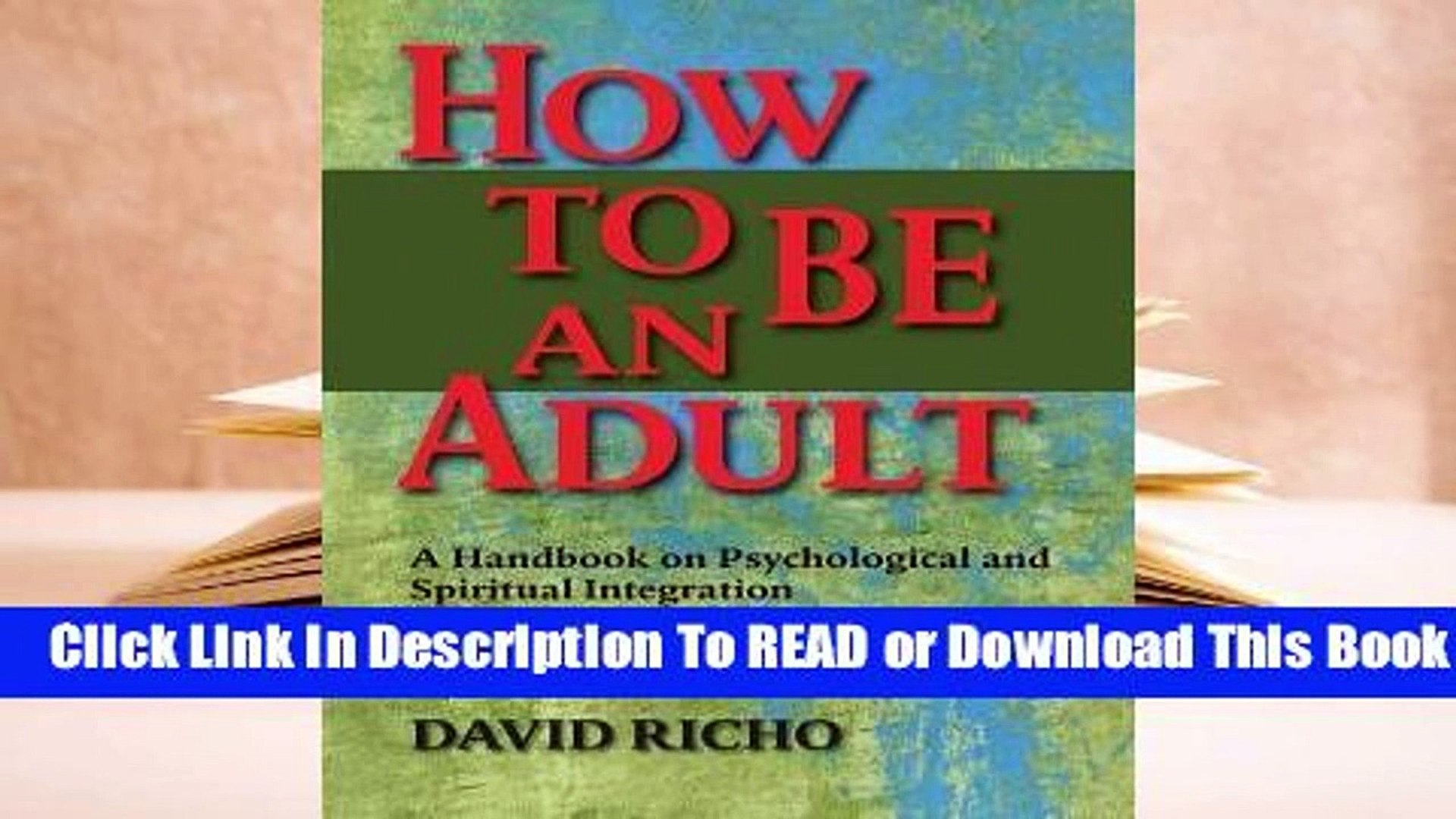 Full E-book How to Be an Adult: A Handbook on Psychological and Spiritual Integration  For Free