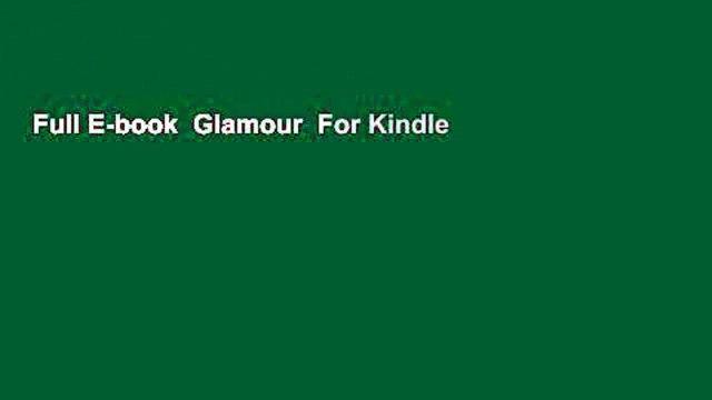 Full E-book  Glamour  For Kindle
