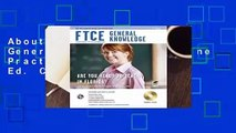 About For Books  FTCE General Knowledge w/Online Practice Tests, 3rd Ed. Complete