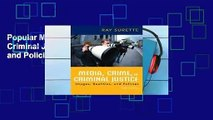 Popular Media, Crime, and Criminal Justice: Images, Realities, and Policies - Ray Surette