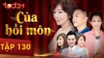 Của Hồi Môn - Tập 130 Full - Phim Bộ Tình Cảm Hay 2018 | TodayTV
