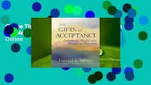Online The Gifts of Acceptance: Embracing People and Things as They Are  For Online