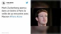 Mark Zuckerberg aperçu dans un bistro à Paris la veille de sa rencontre avec Macron