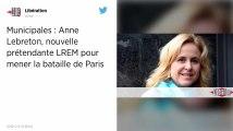 Municipales à Paris. Anne Lebreton, officiellement candidate à l'investiture LREM