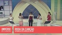 Cantores de Deus, Priscila - Roda da Canção - (Universo em Canção)
