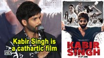 To Shahid Kapoor, Kabir Singh is a cathartic film