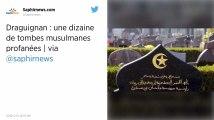Des tombes musulmanes profanées au cimetière de Draguignan