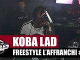 Koba LaD - Freestyle l'Affranchi #1 #PlanèteRap