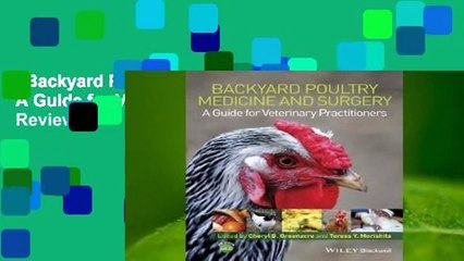 Backyard Poultry Medicine and Surgery: A Guide for
