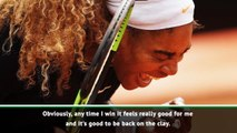 Serena taking it day-by-day, but delighted with opening clay court win