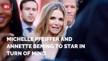 Michelle Pfeiffer Will Be In 'Turn Of Mind'