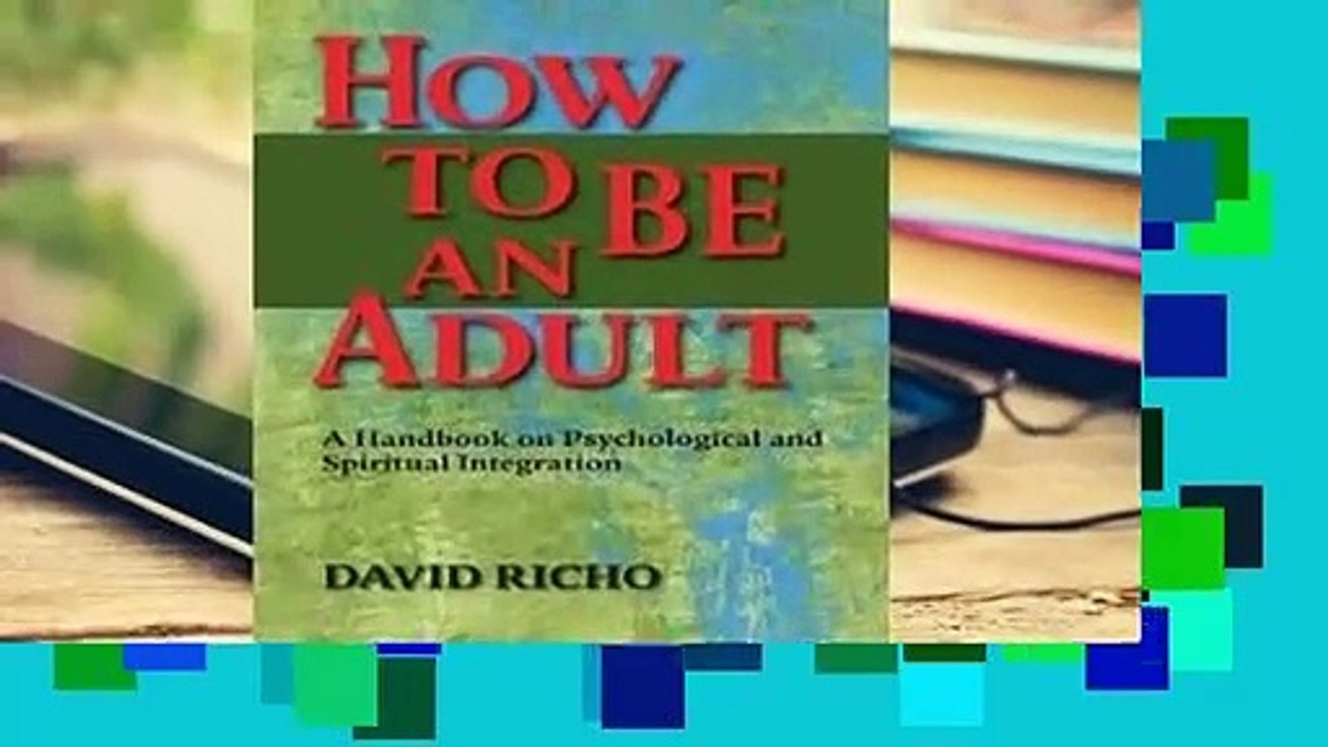 [Read] How to Be an Adult: A Handbook on Psychological and Spiritual Integration  For Trial
