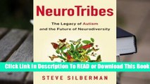 [Read] NeuroTribes: The Legacy of Autism and the Future of Neurodiversity  For Kindle