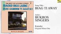 Bukros Singers - Biag Ti Away (Original Minus One)