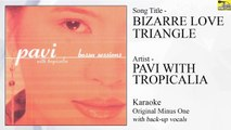 Pavi With Tropicalia - Bizarre Love Triangle (Original Minus One)