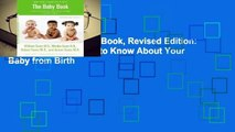 Full E-book The Baby Book, Revised Edition: Everything You Need to Know About Your Baby from Birth