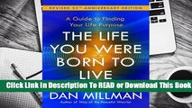 Online The Life You Were Born to Live (Revised 25th Anniversary Edition): A Guide to Finding Your