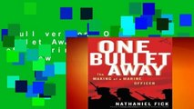 Full version  One Bullet Away: The Making of a Marine Officer  Review