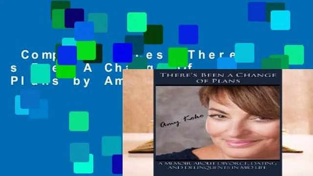 Complete acces  There s Been A Change Of Plans by Amy Koko
