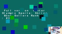 Full version  Winter Olympic Sports: Skiing  Best Sellers Rank : #3