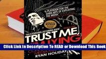 Full E-book  Trust Me, I'm Lying: Confessions of a Media Manipulator Complete
