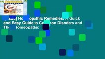 [Read] Homeopathic Remedies: A Quick and Easy Guide to Common Disoders and Their Homeopathic