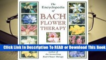 Full E-book The Encyclopedia of Bach Flower Therapy  For Full
