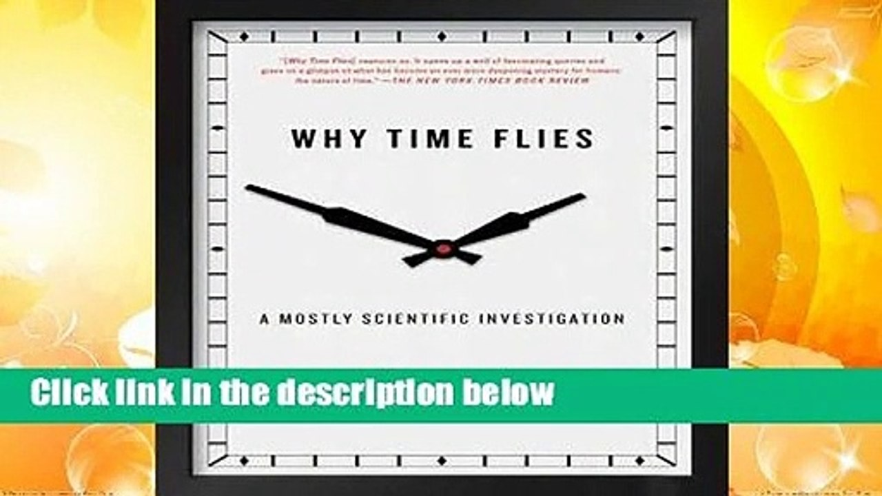 A Mostly Scientific Investigation Why Time Flies