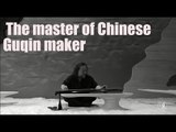 [Culture] The master of Chinese Guqin maker | More China