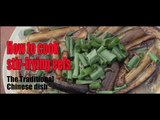 [Food] How to cook stir-frying eels-The Traditional Chinese dish  More China