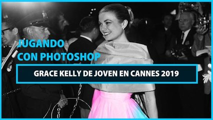 Transformación con Photoshop: Grace Kelly en Cannes 2019