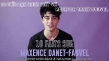 [Vietsub] 10 Facts about Maxence Danet-Fauvel