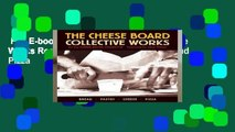 Full E-book  Cheese Board: The Collective Works Recipes from the Cheese Board and Pizza