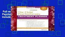 Full version  The Child Psychotherapy Treatment Planner: Includes DSM-5 Updates