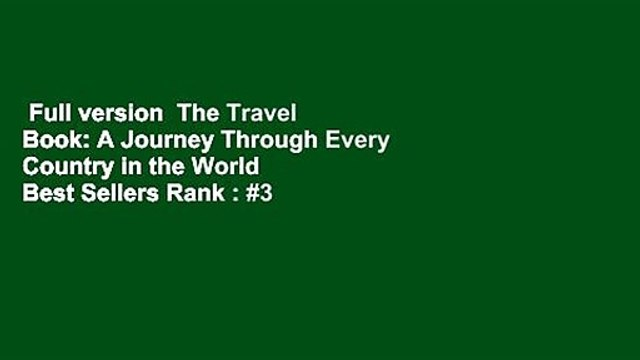 Full version  The Travel Book: A Journey Through Every Country in the World  Best Sellers Rank : #3