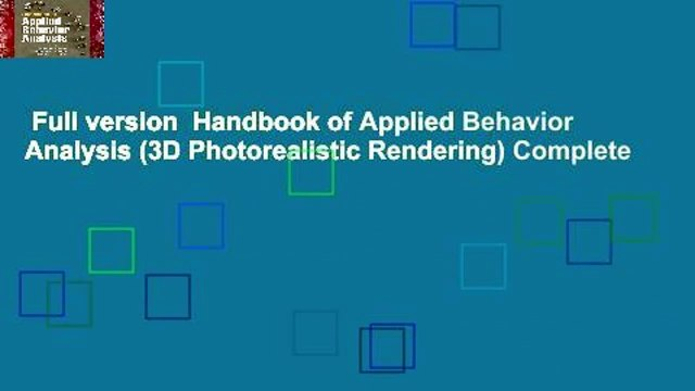 Full version  Handbook of Applied Behavior Analysis (3D Photorealistic Rendering) Complete