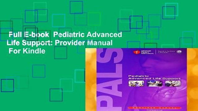 Full E-book  Pediatric Advanced Life Support: Provider Manual  For Kindle