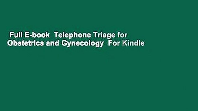 Full E-book  Telephone Triage for Obstetrics and Gynecology  For Kindle