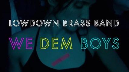 We Dem Boys- LowDown Brass Band