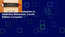 Full version  Introduction to Addictive Behaviors, Fourth Edition Complete