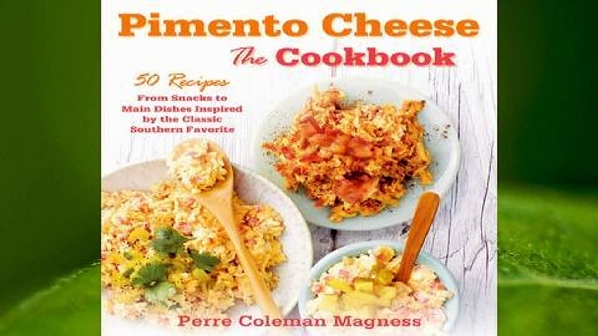 Online Pimento Cheese: The Cookbook: 50 Recipes from Snacks to Main Dishes Inspired by the Classic